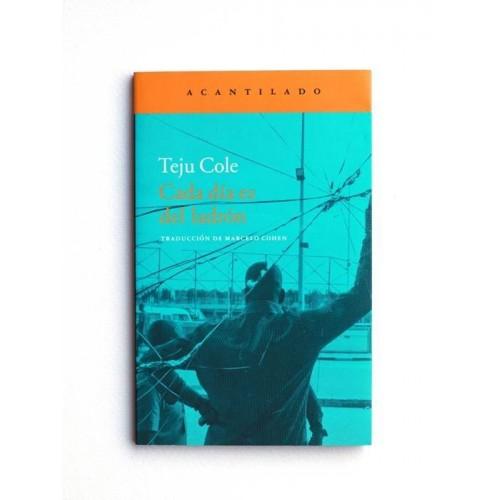 Cada dia es del ladrón - Teju Cole