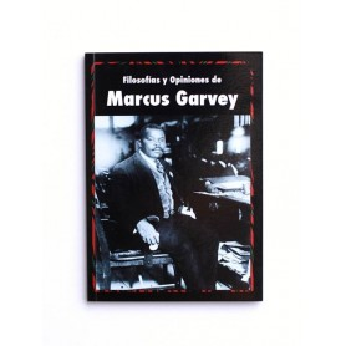 Filosofías y Opiniones de Marcus Garvey - por Amy Garvey
