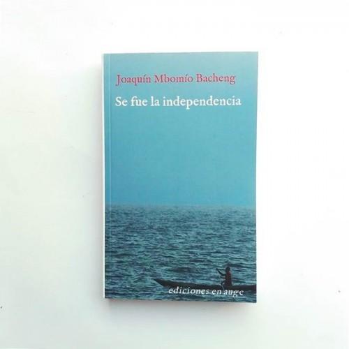 Se fue la independencia - Joaquín Mbomío Bacheng