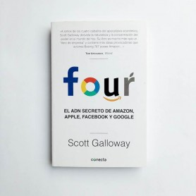 Four. El ADN secreto de Amazon, Apple, Facebook y Google - Scott Galloway