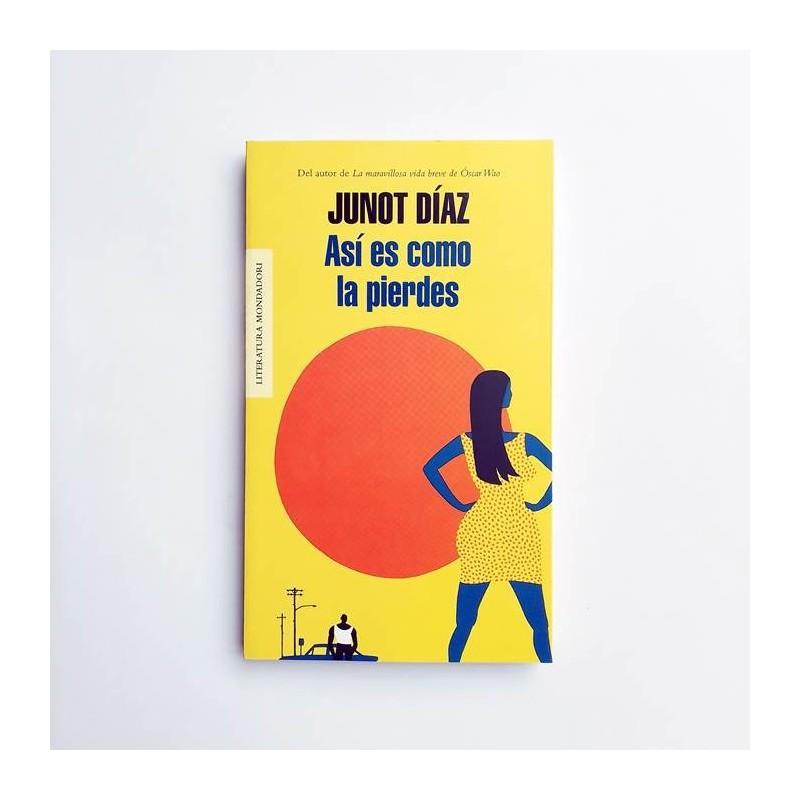 Así es como la pierdes - Junot Diaz