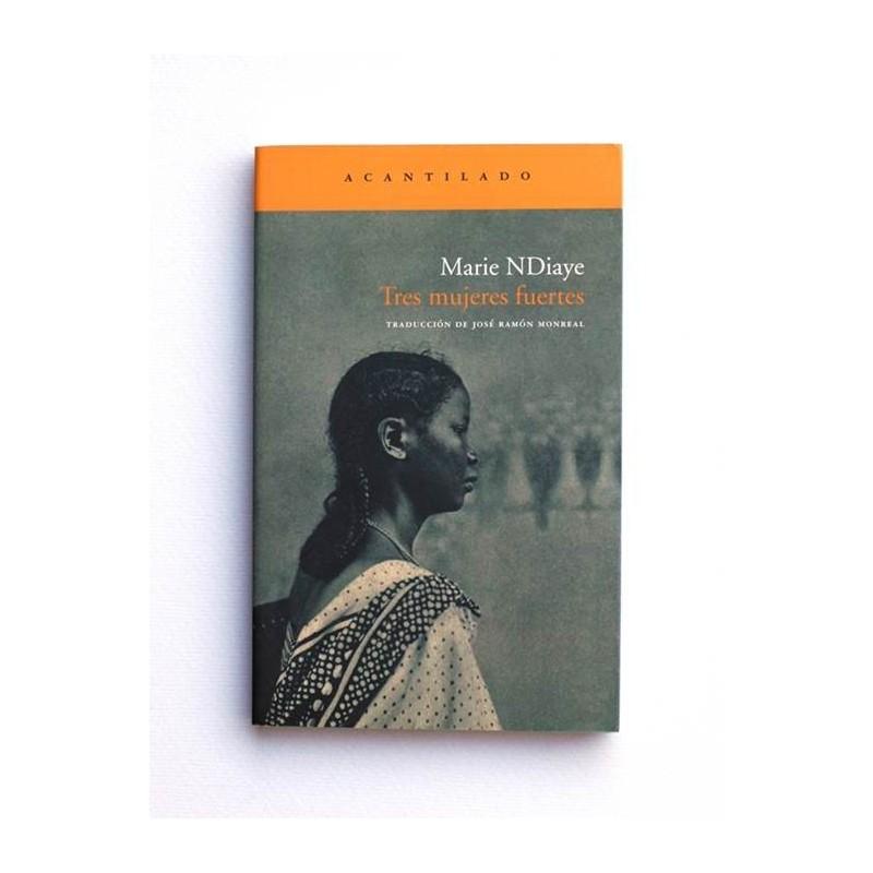 Tres mujeres fuertes - Marie Ndiaye
