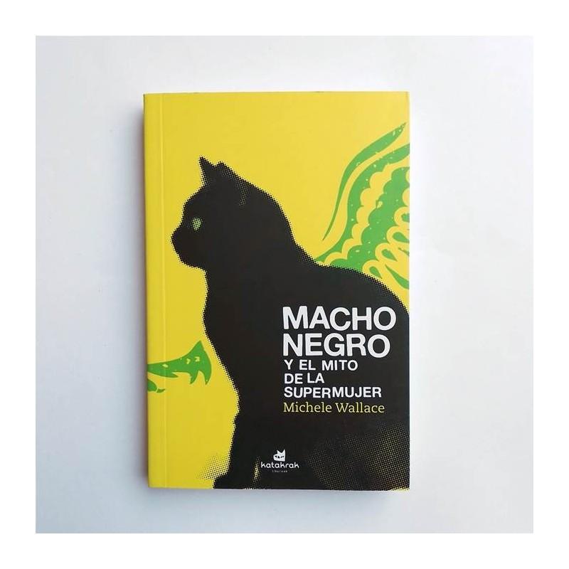Macho negro y el mito de la supermujer - Michele Wallace