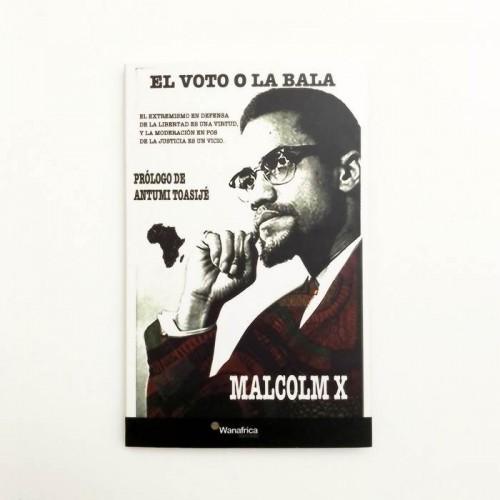 El Voto o la Bala - Malcolm X