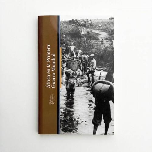 África en la primera guerra mundial - Antonio R. Santamaría, Jordi Tomàs y Alvaro Barril