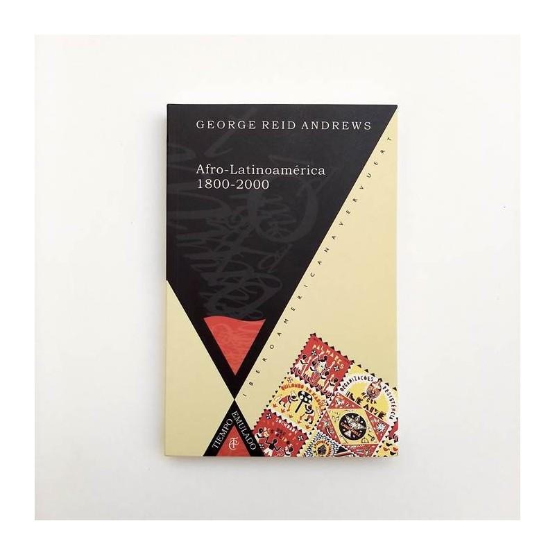 Afro-Latinoamérica 1800-2000 - George Reid Andrews