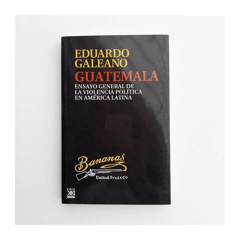 Guatemala - Eduardo Galeano