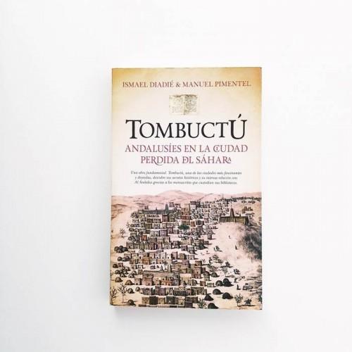 Tombuctú. Andalusíes en la ciudad perdida del sahara - Ismael Diadie y Manuel Pimentel