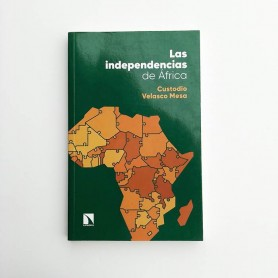 Las independencias de África - Custodio Velasco Mesa