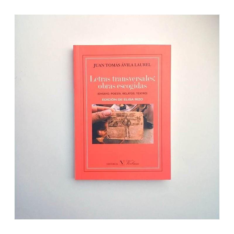 Letras transversales. Obras escogidas - Juan Tomás Ávila Laurel