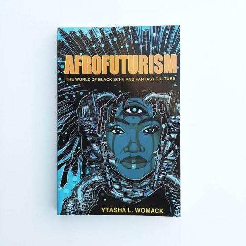 Afrofuturism. The world of black sci-fi and fantasy culture - Ytasha L. Womack