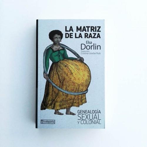 La Matriz de la raza - Elsa Dorlin