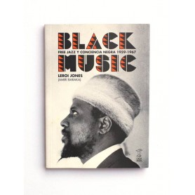 Black Music. Free Jazz y conciencia negra 1959-1967 - Leroi Jones (Amiri Baraka)