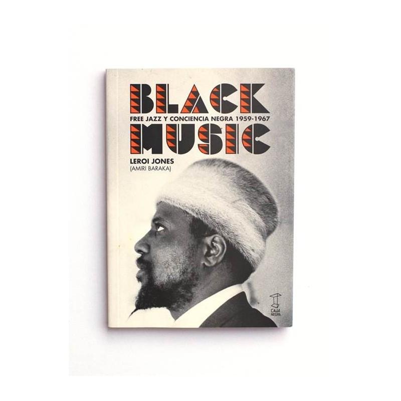 Black Music. Free Jazz y conciencia negra 1959-1967 - Leroi Jones (Amiri Baraka)