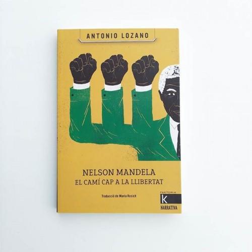Nelson Mandela. El camí cap a la llibertat - Antonio Lozano