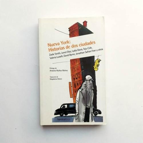 Nueva York. Historias de dos ciudades - Zaide Smith, Junot Díaz, Teju Cole
