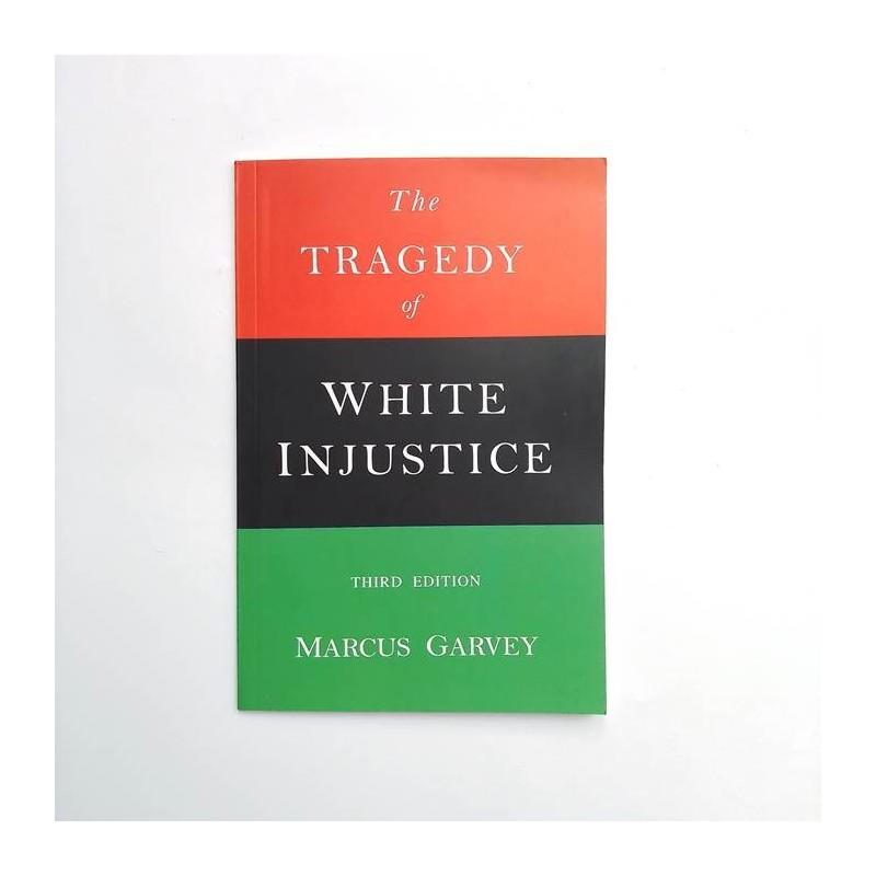 The Tragedy of white injustice - Marcus Garvey - United Minds