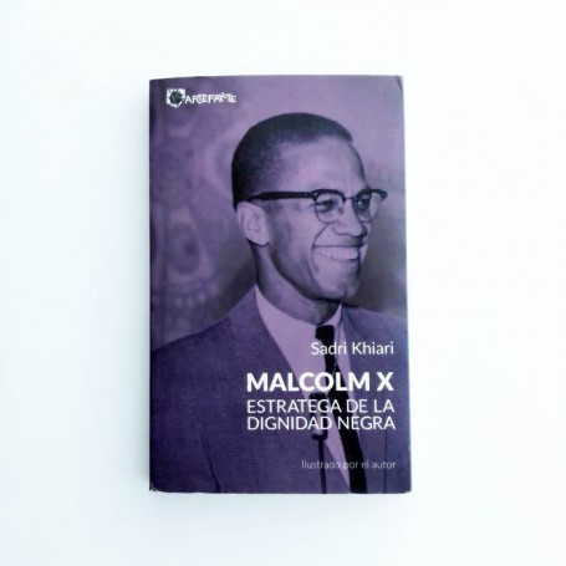 Malcolm X. Estrategia de la dignidad negra