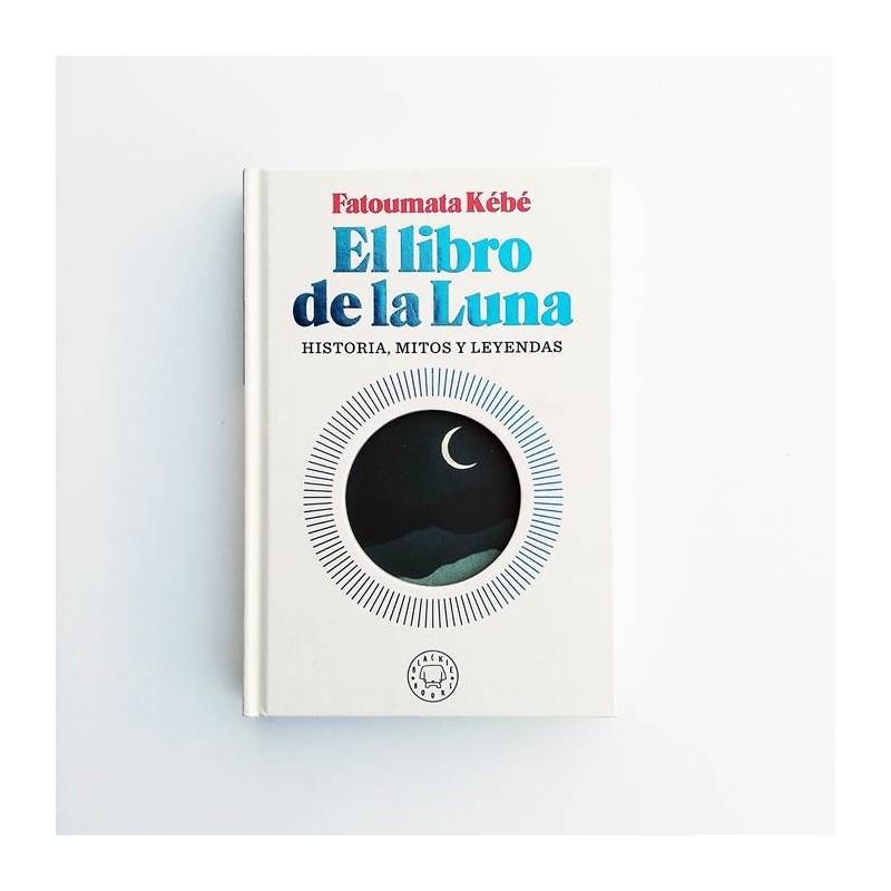 El libro de la Luna. Historia, mitos y leyendas - Fatoumata Kébé