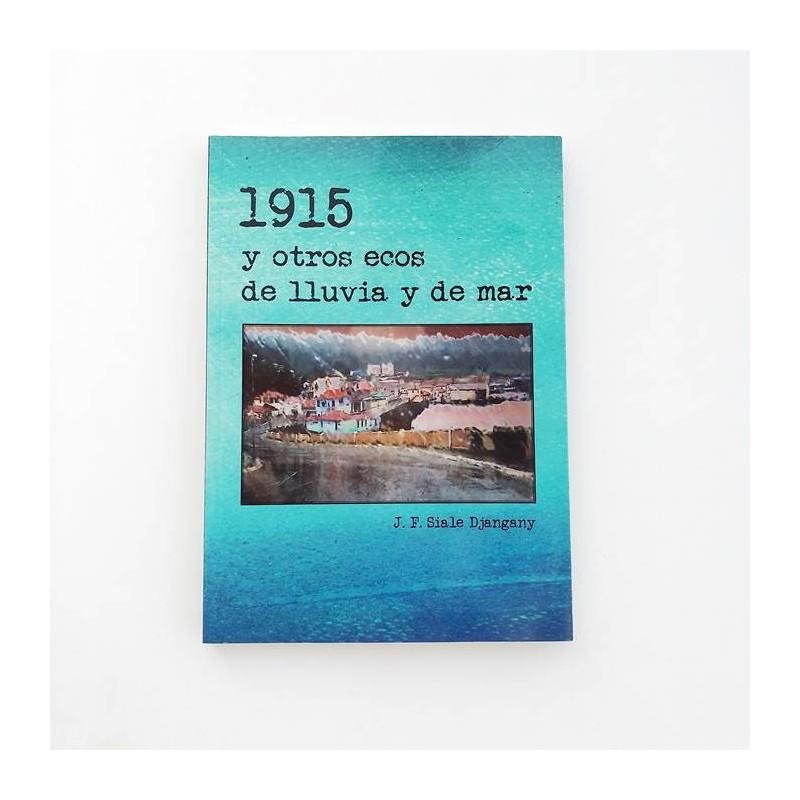1915  y otros ecos de lluvia y de mar - J.F. Sisle Djangany