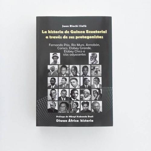 La historia de Guinea Ecuatorial a través de sus protagonistas. Fernando Poo, Rio Muni, Annobon, Corisco