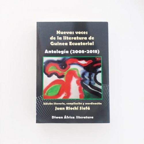 Nuevas voces de la literatura de Guinea Ecuatorial. Antologia 2008 - 2018 - United Minds