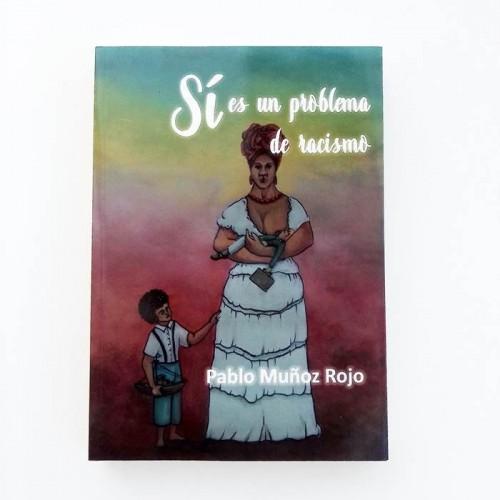 Sí es un problema de racismo - Pablo Muñoz Rojo