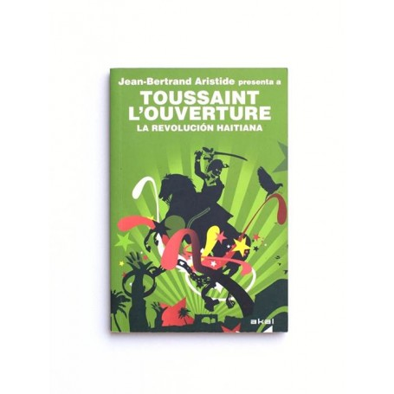 Revolución haitiana. Jean-Bertrand Aristide presenta Toussaint L'Ouverture.