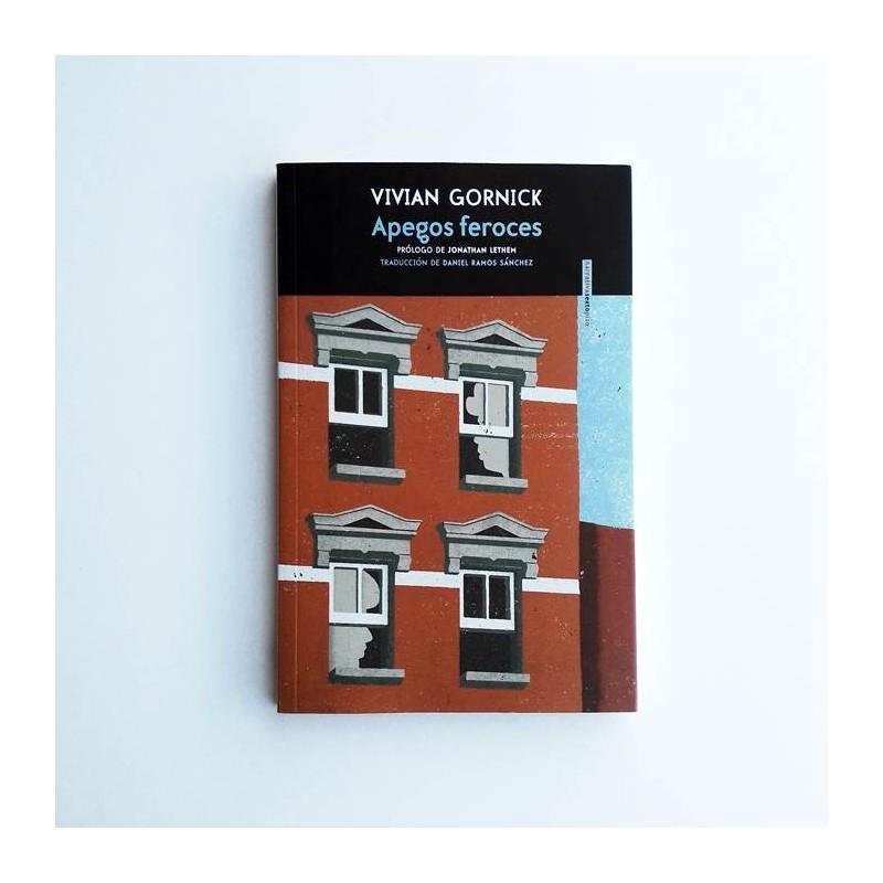 Apegos Feroces - Vivian Gornick