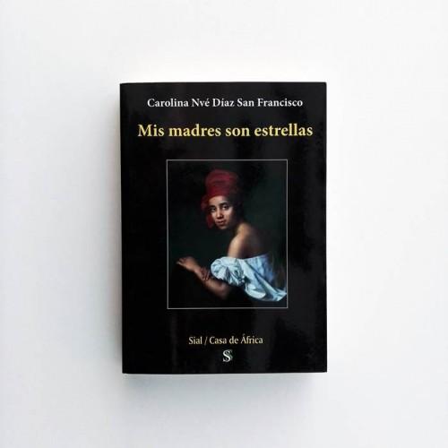 Mis madres son estrellas - Carolina Nvé Díaz Francisco