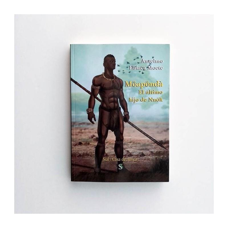 Möapöndà. El último hijo de Nnök - Anselmo Ebiaca Moete
