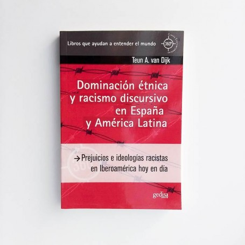 Dominación étnica y racismo discursivo en España y América Latina