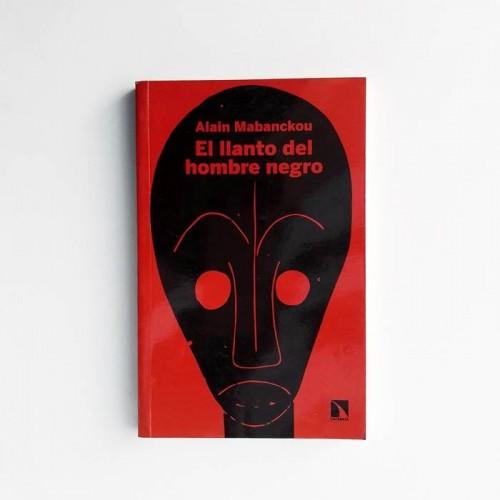 El llanto del hombre negro - Alain Mabanckou - United Minds