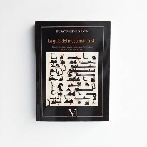 La guía del musulmán triste - Husayn Ahmad Amin