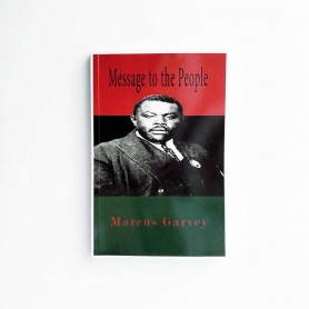 Message to the People - Marcus Garvey