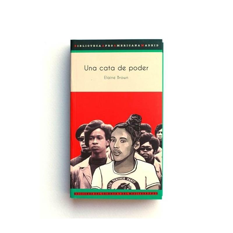 Una cata de poder: Historia de una mujer negra. - Elaine Brown