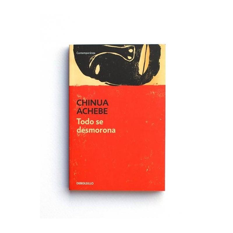Todo se desmorona - Chinua Achebe