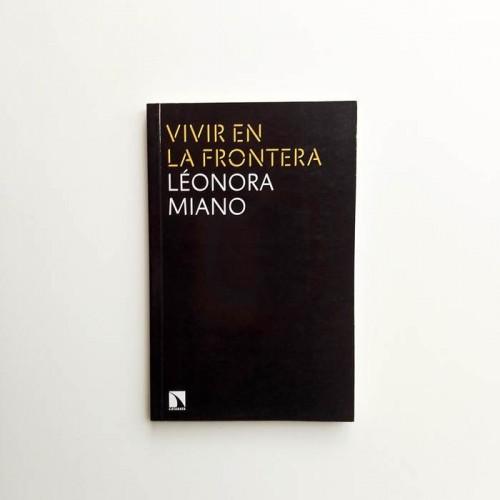 Vivir en la frontera - Leonora Miano