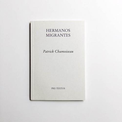 Hermanos migrantes - Patrick Chamoiseau