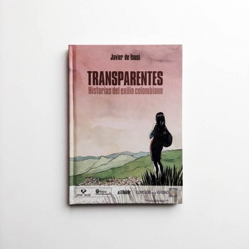 Transparentes. Historias del exilio colombiano - Javier de Isusi