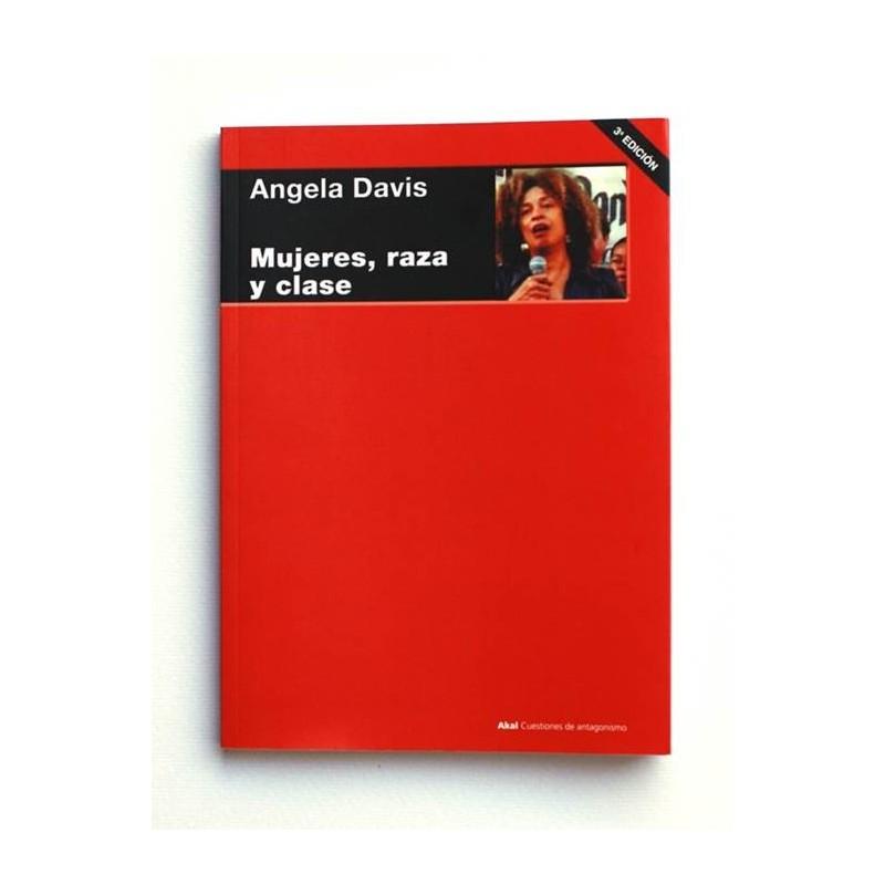 Mujeres, Raza y Clase - Angela Davis