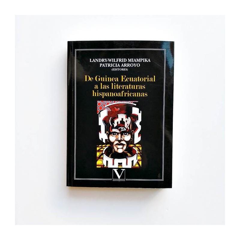 De Guinea Ecuatorial a las literaturas hispanoafricanas - Landry-Wilfrid Miampika, Patricia Arroyo