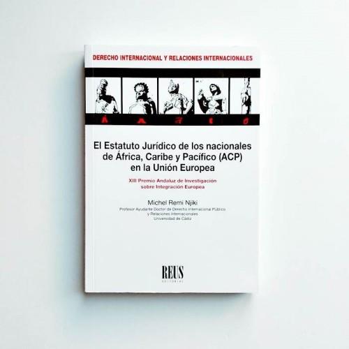 El estatuto jurídico de los nacionales de África, Caribe y Pacífico (ACP) en la Unión Europea - Michel Remi Njiki