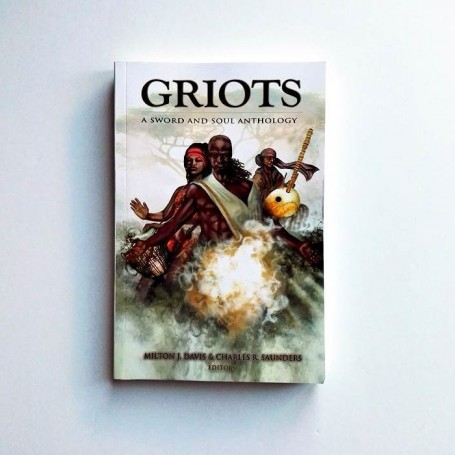 GRIOTS. A sword and soul anthology