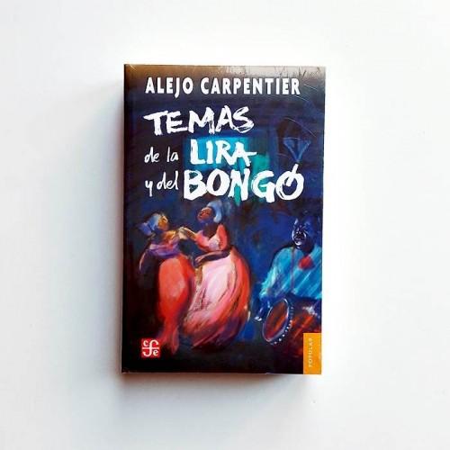 Temas de la Lira y del Bongo - Alejo Carpentier