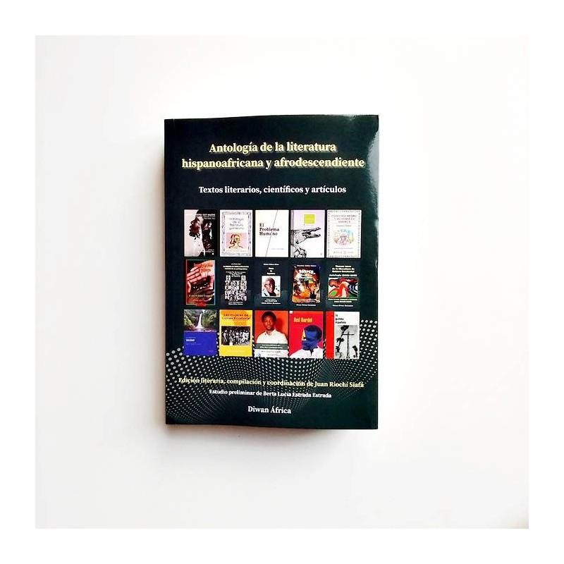 Antología de la literatura hispanoafricana y afrodescendiente. Textos literarios, cientificos y articulos