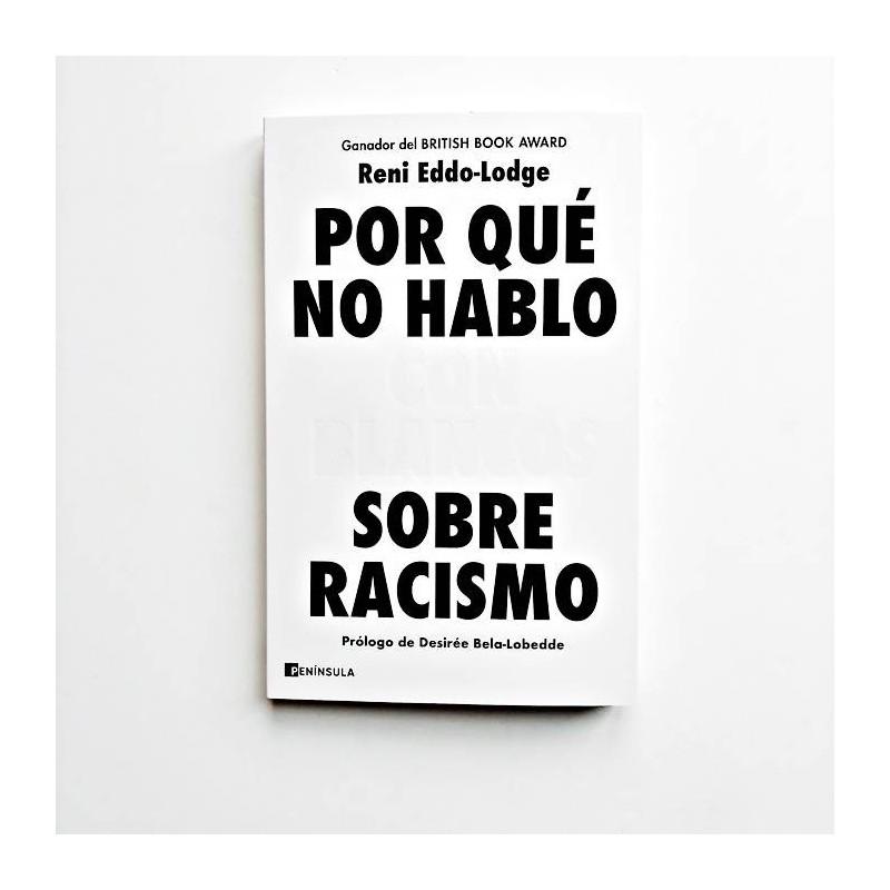 Por qué no hablo con blancos sobre racismo - Reni Eddo-Lodge