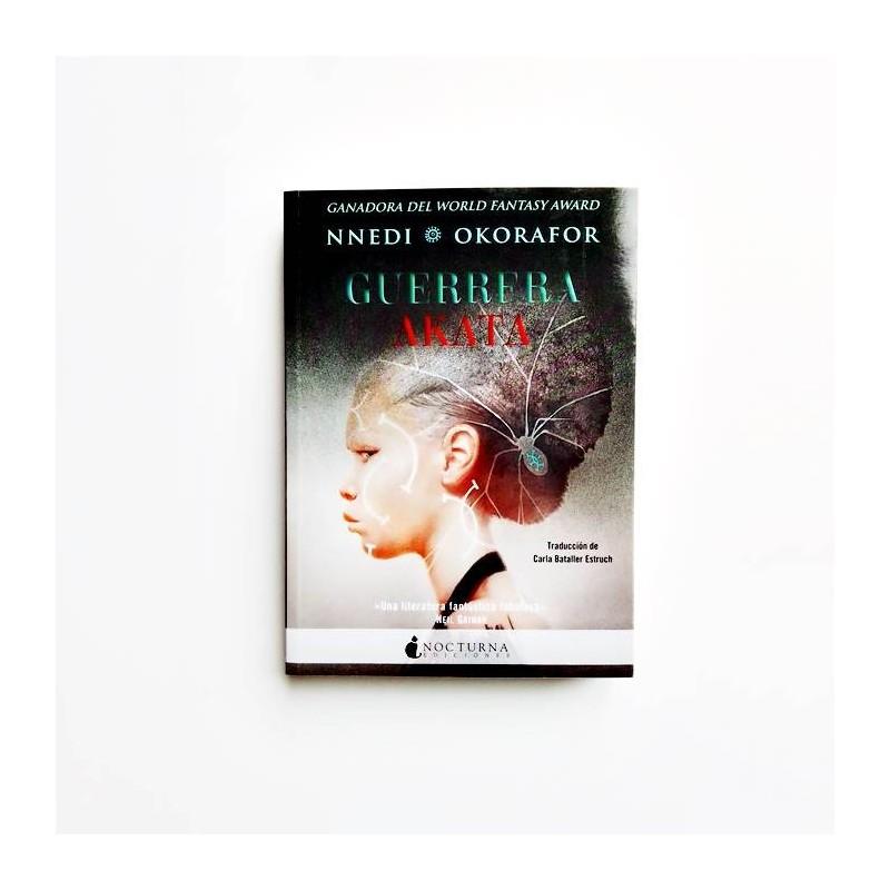 Guerrera Akata  - Nnedi Okorafor