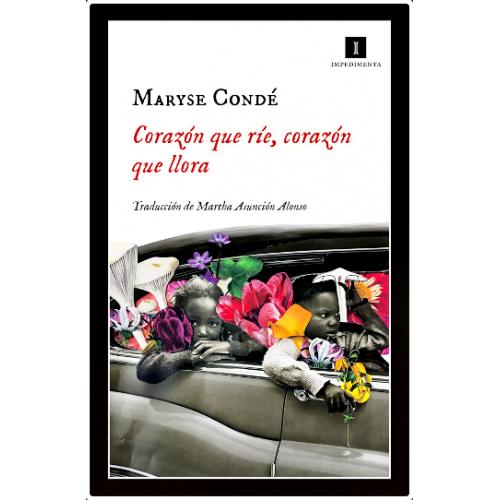 Corazón que ríe, corazón que llora - Maryse Condé