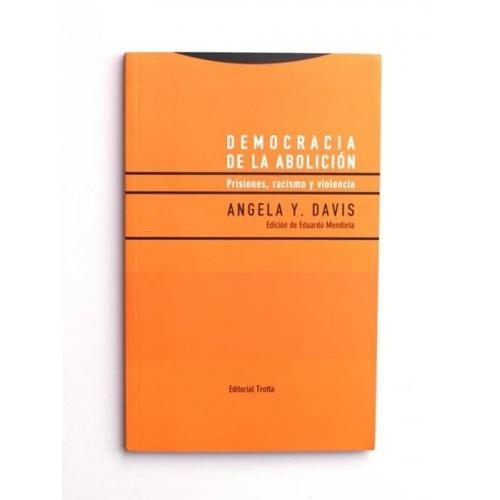 Democracia de la Abolición - Prisiones, Racismo y Violencia - Angela Y. Davis
